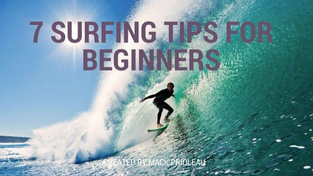 7 Surfing Tips For Beginners