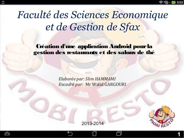 Faculté des Sciences Economique et de Gestion de Sfax Création d'une application Android pourla gestion des restaurants et...