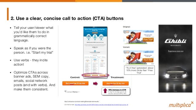 2. Use a clear, concise call to action (CTA) buttons • Tell your user/viewer what you'd like them to do in grammatically ...