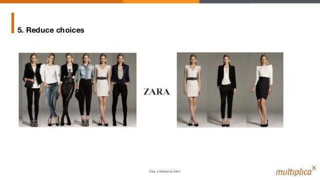 5. Reduce choices Zara, a Multiplica client!