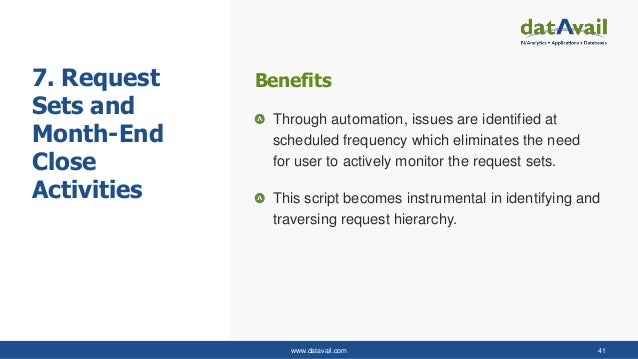 www.datavail.com 41 7. Request Sets and Month-End Close Activities Through automation, issues are identified at scheduled ...