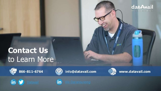www.datavail.com 47 Contact Us to Learn More 866-811-6764 info@datavail.com www.datavail.com Datavail Vie Daranouvong