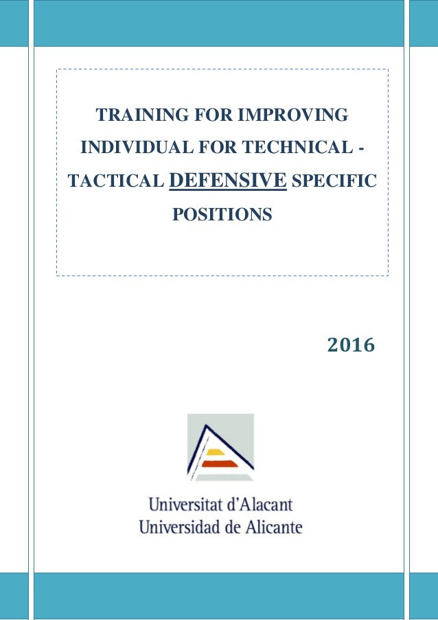 2016 TRAINING FOR IMPROVING INDIVIDUAL FOR TECHNICAL - TACTICAL DEFENSIVE SPECIFIC POSITIONS