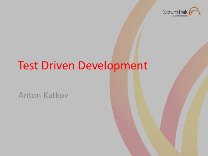 Test Driven DevelopmentAnton Katkov