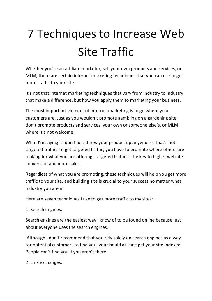 7 Techniques to Increase Web          Site Traffic Whether you're an affiliate marketer, sell your own products and servic...