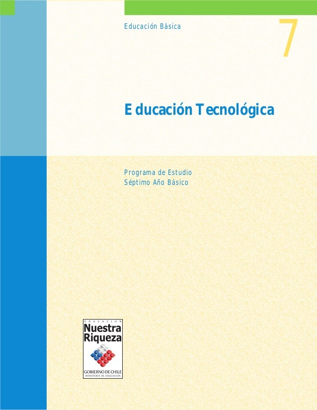 Programa de Estudio Séptimo Año Básico Educación Tecnológica Educación Básica 7