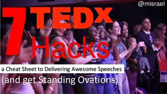 (and get Standing Ovations)@misraelTEDxa Cheat Sheet to Delivering Awesome SpeechesHacks