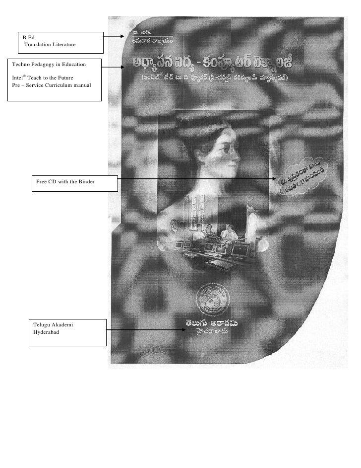 B.Ed    Translation LiteratureTechno Pedagogy in EducationIntel® Teach to the FuturePre – Service Curriculum manual       ...