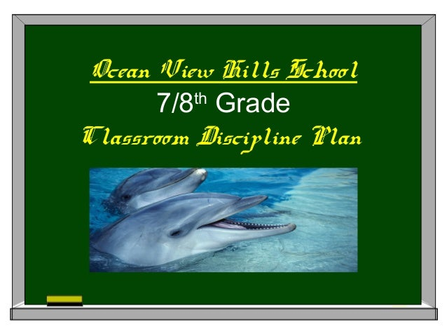 7/8th Grade Classroom Discipline Plan Ocean View Hills School
