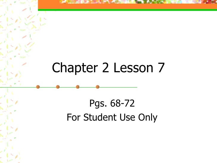 Chapter 2 Lesson 7 Pgs. 68-72 For Student Use Only
