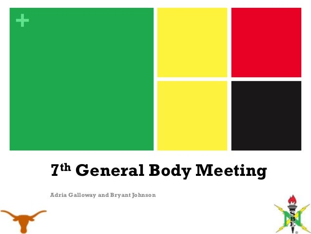 +    7th General Body Meeting    Adria Galloway and Bryant Johnson