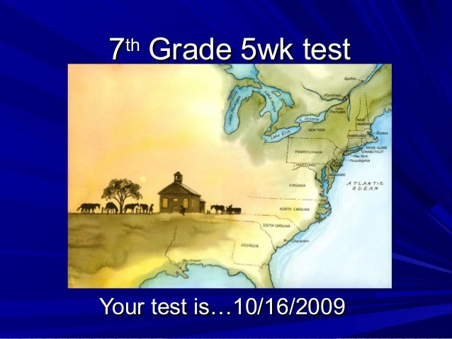 77thth Grade 5wk testGrade 5wk test Your test is…10/16/2009Your test is…10/16/2009