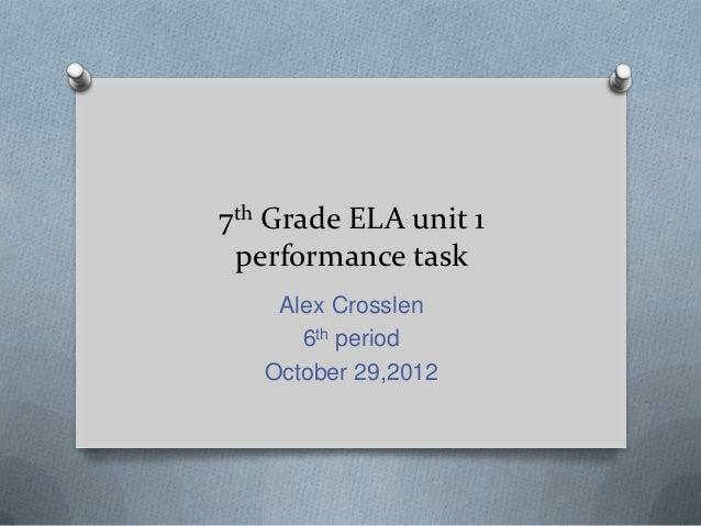 7th Grade ELA unit 1 performance task    Alex Crosslen      6th period   October 29,2012