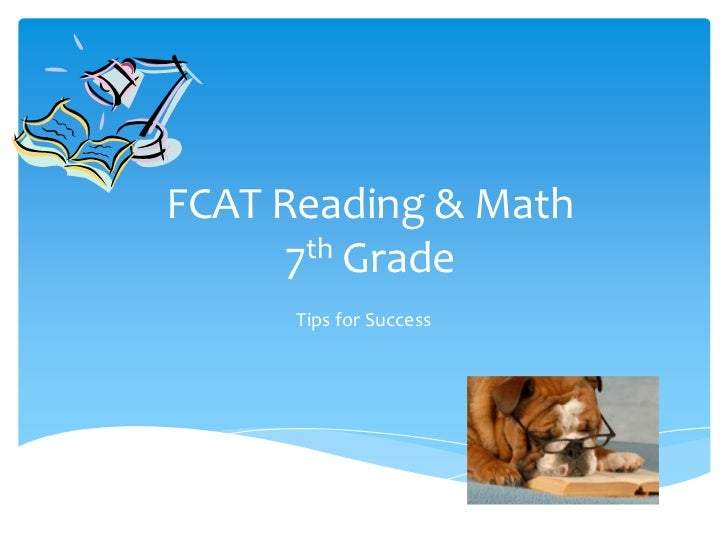 FCAT Reading & Math      7th Grade      Tips for Success
