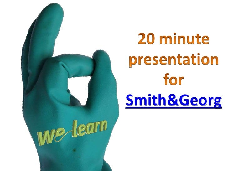 20 minute presentation for Smith&Georg<br />