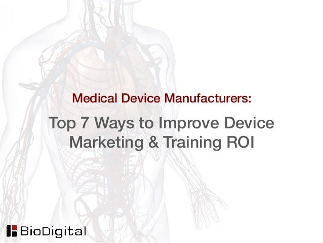 Medical Device Manufacturers: Top 7 Ways to Improve Device