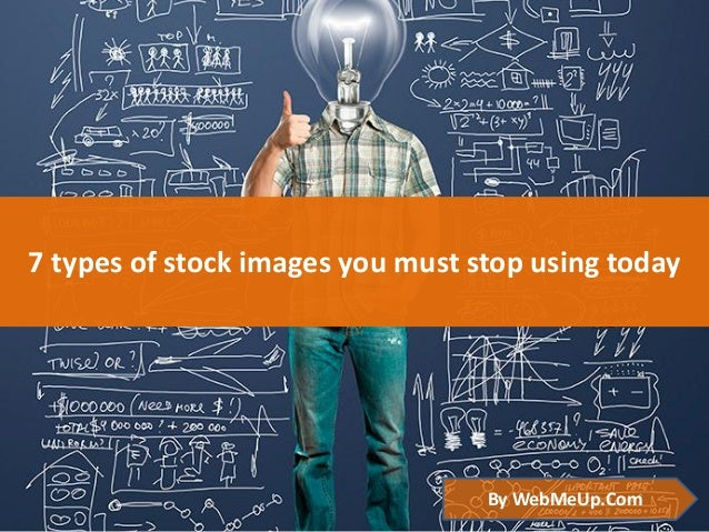 7 types of stock images you must stop using today  By WebMeUp.Com