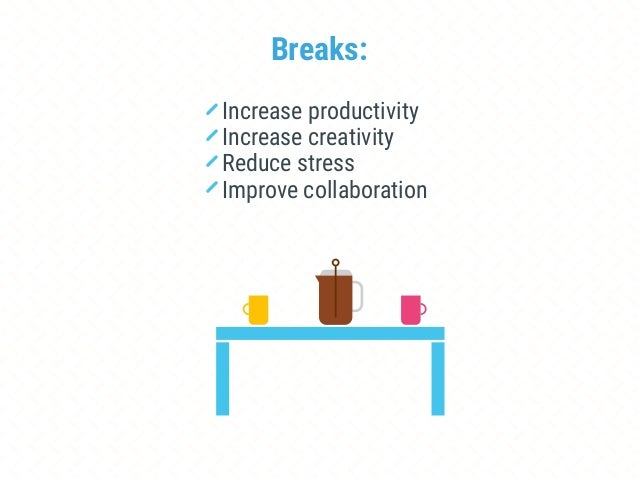 Use your breaks wisely! Take a real break: Breaking from work for 60 seconds to chow down your lunch at your desk doesn't ...