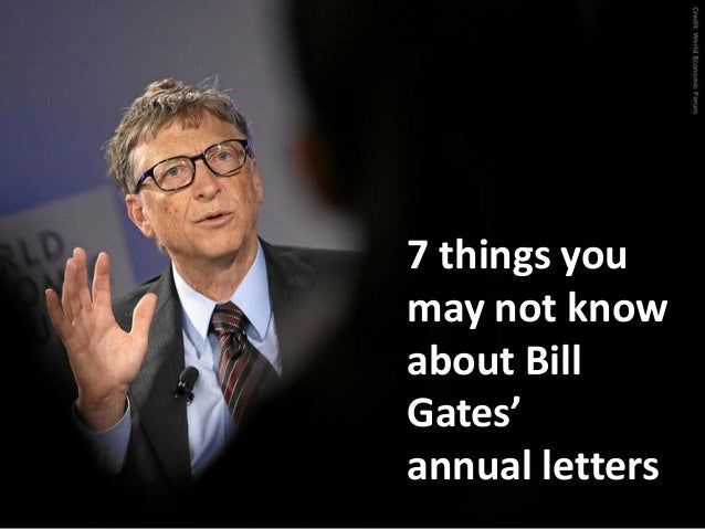 7 things you may not know about Bill Gates' annual letters