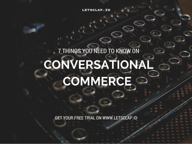 Start your conversational commerce on www.letsclap.io – 14 day trial