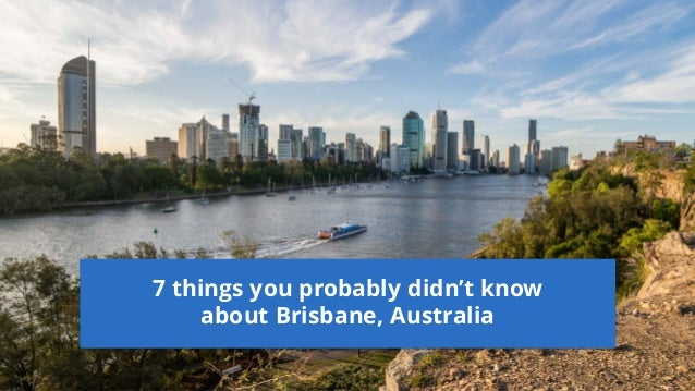 7 things you probably didn't know about Brisbane, Australia