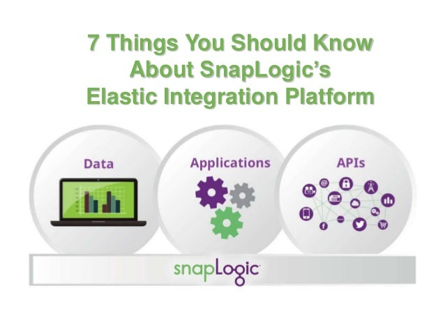 7 Things You Should Know About SnapLogic's Elastic Integration Platform