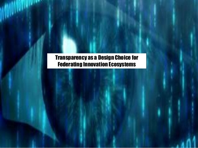 Transparency as a Design Choice for Federating Innovation Ecosystems