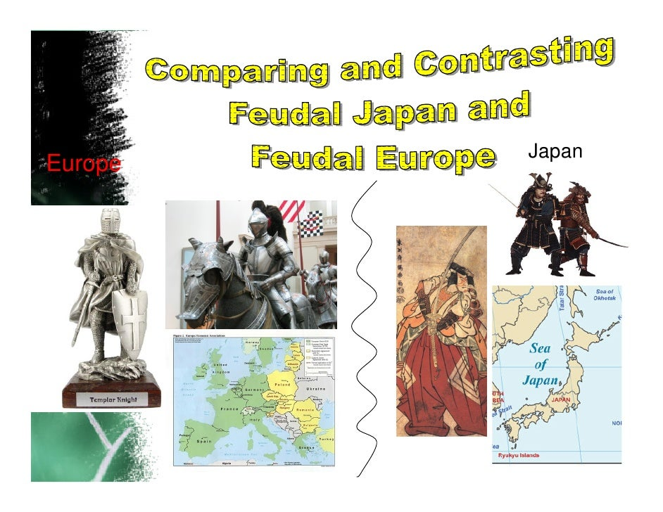 compare and contrast feudal japan and feudal europe