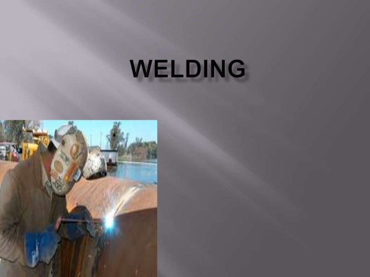    Welding is a materials joining process which produces    coalescence of materials by heating them to suitable    tempe...
