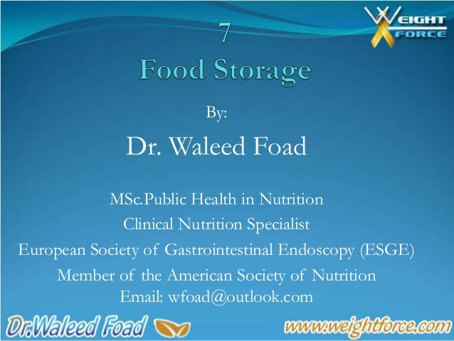By: Dr. Waleed Foad MSc.Public Health in Nutrition Clinical Nutrition Specialist European Society of Gastrointestinal Endo...