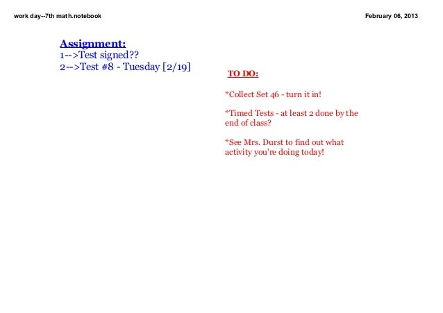 workday7thmath.notebook                                                           February06,2013              Assig...