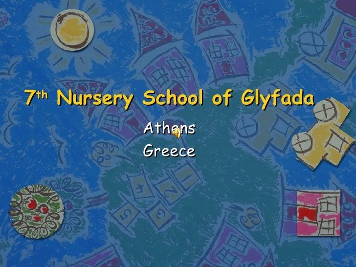 7 th  Nursery School of Glyfada Athens Greece