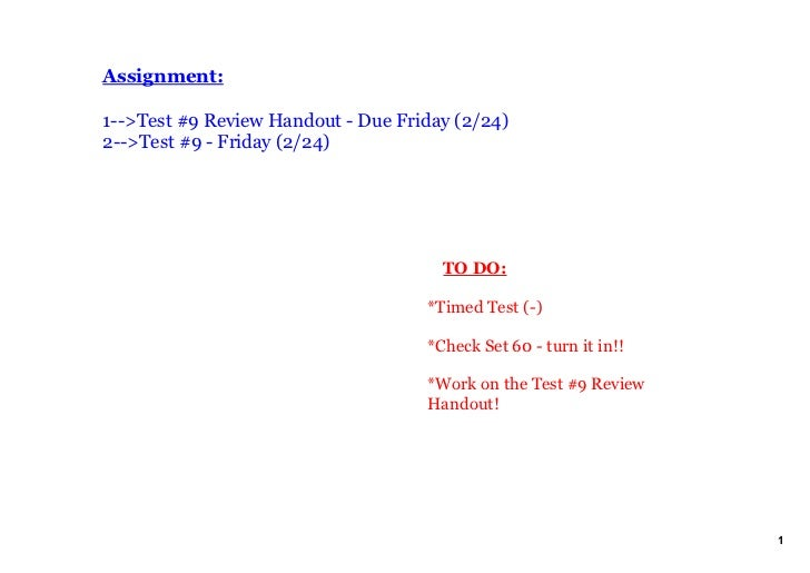 Assignment:1>Test#9ReviewHandoutDueFriday(2/24)2>Test#9Friday(2/24)                                    ...