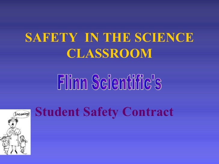 SAFETY  IN THE SCIENCE CLASSROOM Student Safety Contract Flinn Scientific's