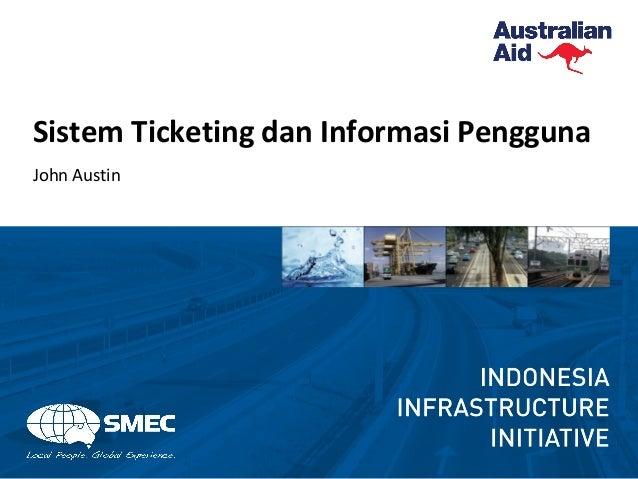 Sistem Ticketing dan Informasi Pengguna John Austin