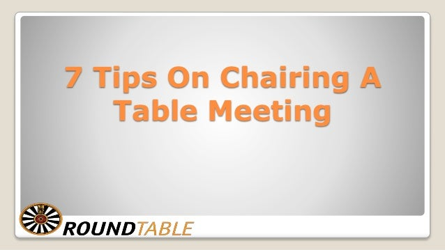 7 Tips On Chairing A Table Meeting