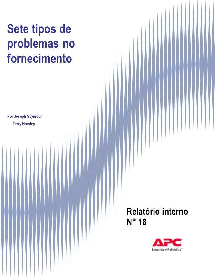 Sete tipos deproblemas nofornecimentoPor Joseph Seymour  Terry Horsley                     Relatório interno              ...