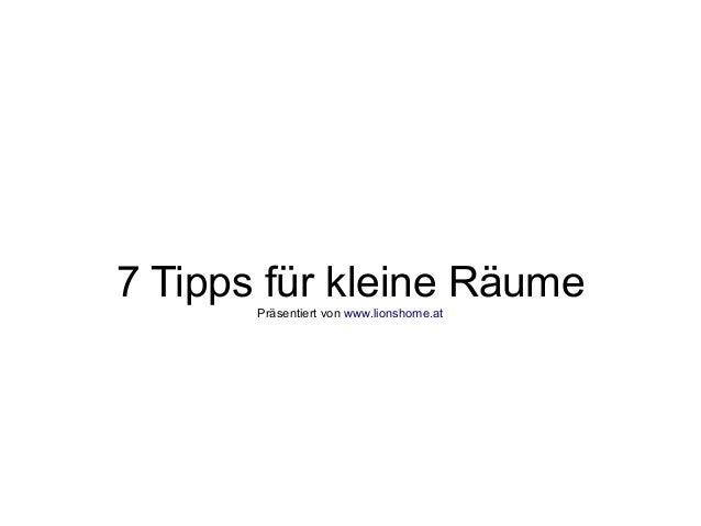 7 Tipps für kleine RäumePräsentiert von www.lionshome.at