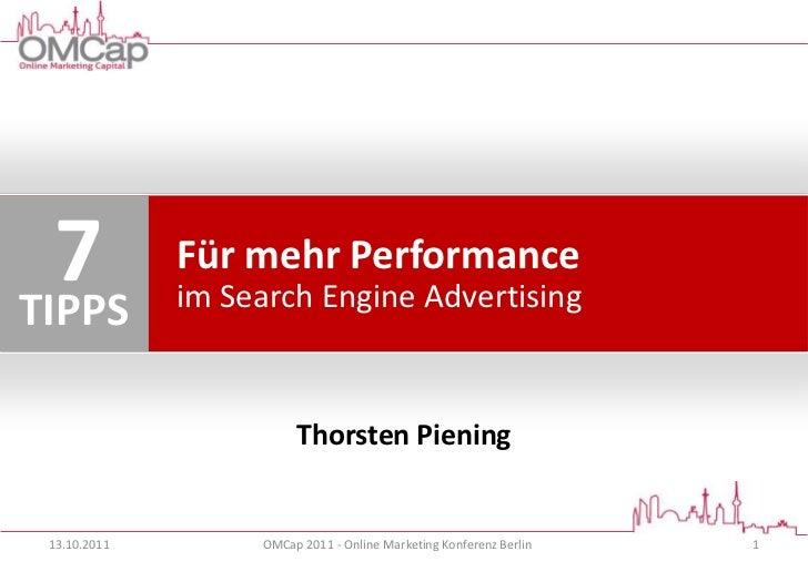 7TIPPS              Für mehr Performance              im Search Engine Advertising                        Thorsten Piening...