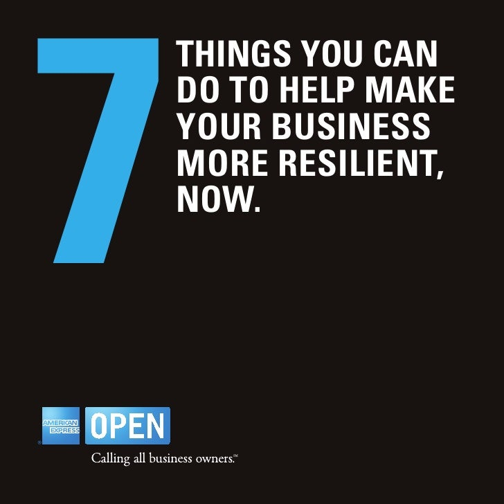 7     things you can     do to hELP MaKE     youR BusinEss     MoRE REsiLiEnt,     noW.