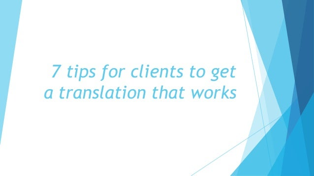 7 tips for clients to get a translation that works