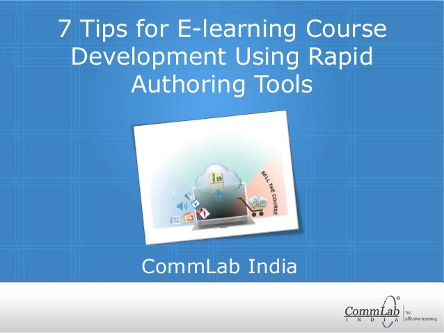 CommLab India 7 Tips for E-learning Course Development Using Rapid Authoring Tools