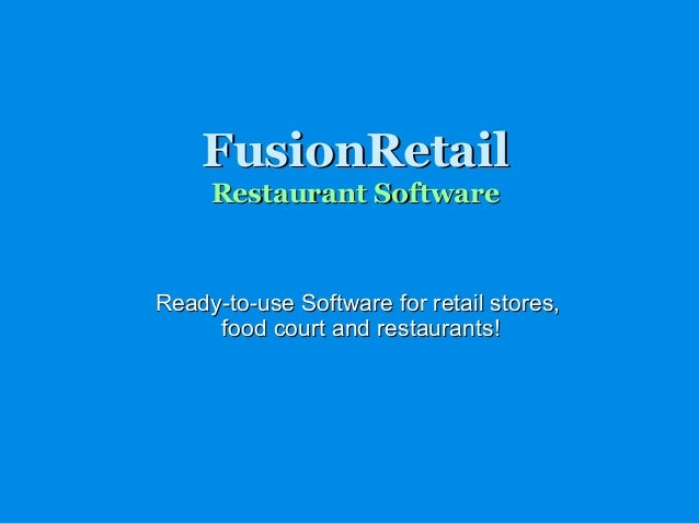 FusionRetailFusionRetail Restaurant SoftwareRestaurant Software Ready-to-use Software for retail stores,Ready-to-use Softw...