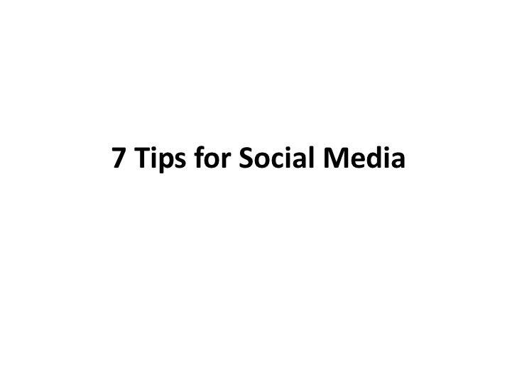 7 Tips for Social Media