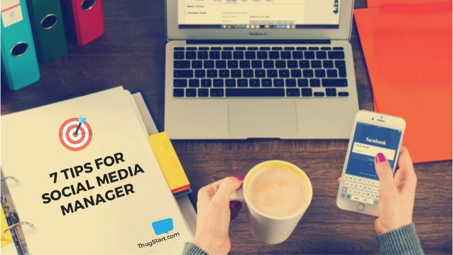 7 Tips for Social Media Manager