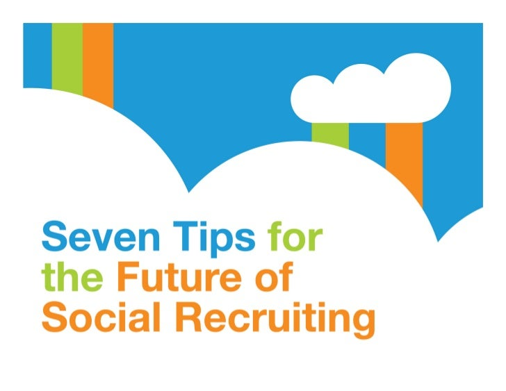 7 Tips for the Future of Social Recruiting