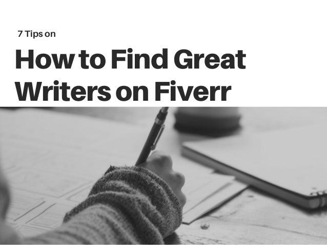 HowtoFindGreat WritersonFiverr 7 Tips on