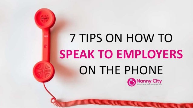 7 TIPS ON HOW TO SPEAK TO EMPLOYERS ON THE PHONE