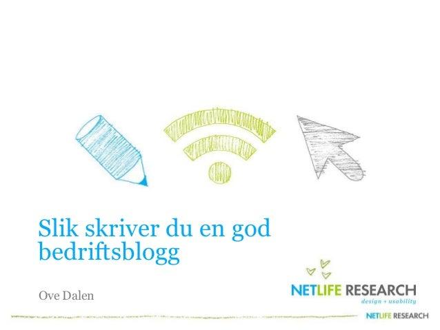Slik skriver du en god bedriftsblogg Ove Dalen