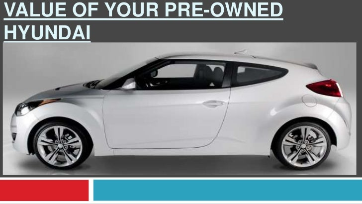 7 Tips To Increase The Resale Value Of Your Pre Owned Hyundai